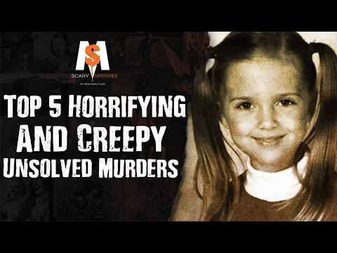 Top 5 HORRIFYING & CREEPY UNSOLVED MURDERS