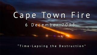 Cape Town Fire - A time-lapse of the destruction (6 December 2015)