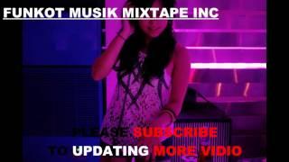 Funkot Musik Mixtape - Dj Patah Hati Galau Bro Part 1