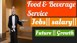 food and beverage service || jobs|| salary|| future|| career||