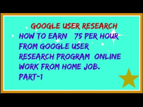 How To Earn $75 Per Hour From Google User research Program |Online Work From Home Job. PART-1