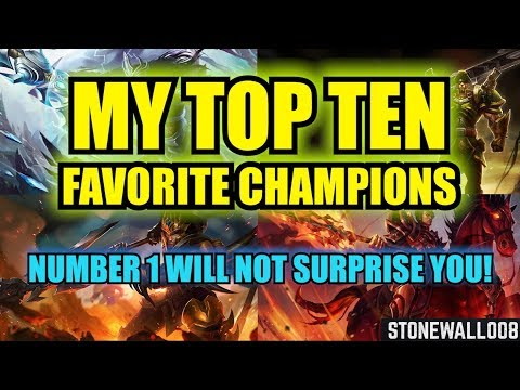 My Top 10 Favorite Champions - Number 1 Will NOT Surprise You!