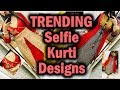Trending Selfie Kurti Designs | Latest Selfie Kurtis With Price