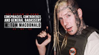 135: Tom MacDonald Interview: Conspiracies, Controversy, and General Badassery