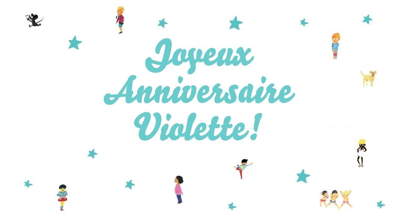 Joyeux Anniversaire Violette Youtube