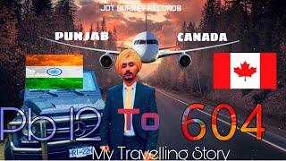 PUNJAB TO CANADA 🇨🇦JOURNEY||Singh_harjot_oo6