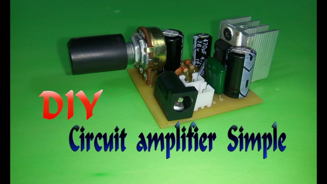 How To Make Circuit Amplifier Simple V2