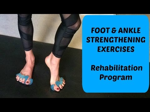 Foot and Ankle Strengthening Exercises. Rehabilitation Progr