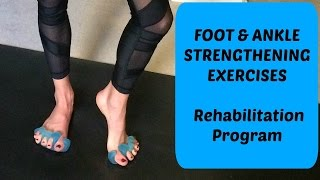 Foot and Ankle Strengthening Exercises. Rehabilitation Program For Pain Relief