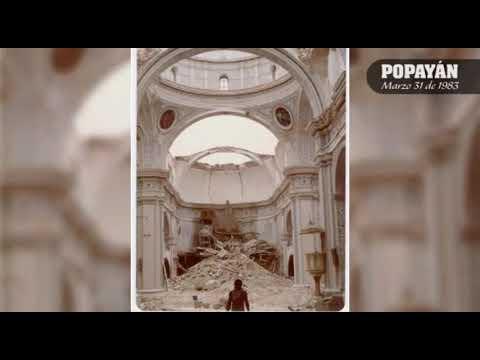 Popayán, Recuerdos del Terremoto Marzo 31 de 1983