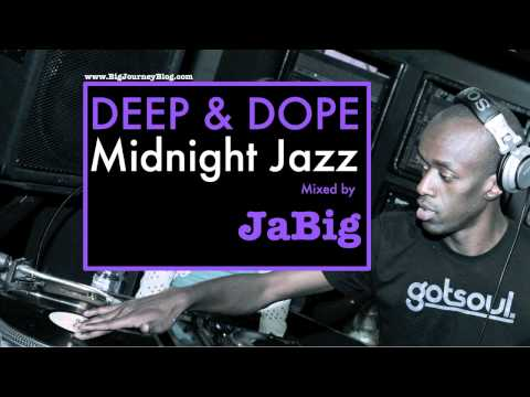 Deep House Soulful Acid Jazz Lounge Music DJ Mix by JaBig [DEEP & DOPE Midnight Jazz]