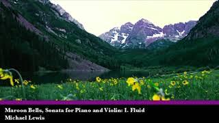 Maroon Bells, Sonata for Piano and Violin: I. Fluid