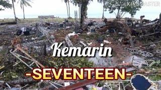 KEMARIN -SEVENTEEN-  (Video Lirik ) #Prayfor Tsunami Banten