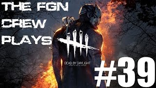 The FGN Crew Plays: Dead by Daylight #39 - Hatch Camper (PC)