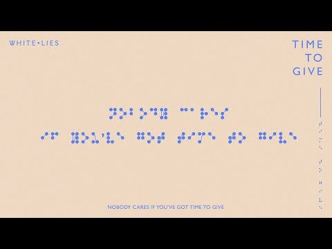 White Lies - Time To Give (Official Audio)