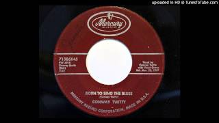 Conway Twitty - Born To Sing The Blues (Mercury 71086)