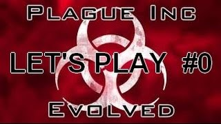 PLAGUE INC EVOLVED - LET'S PLAY #0 [FR]