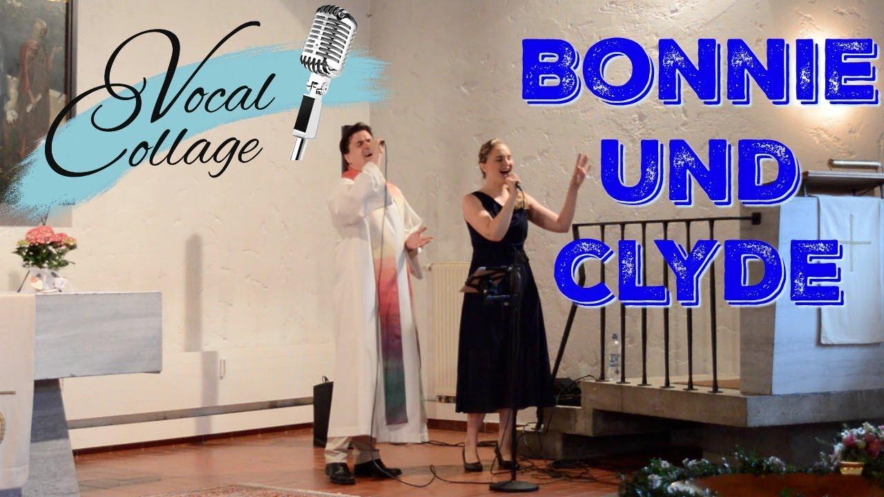 Bonnie Und Clyde Hochzeitslied Duett Duo Vocal Collage