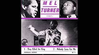 Watch Mel Turner They Killed The King video