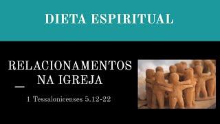 DIETA ESPIRITUAL - EXERCÍCIO DOS RELACIONAMENTOS NA IGREJA - 10 de 13