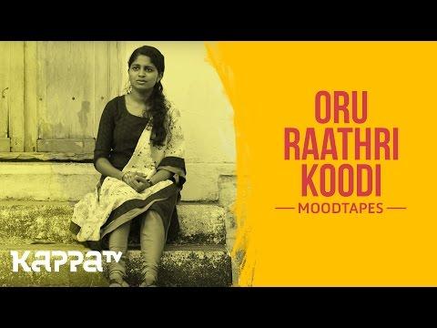 Oru Raathri Koodi - Sreekutty Mohanan - Moodtapes - Kappa TV