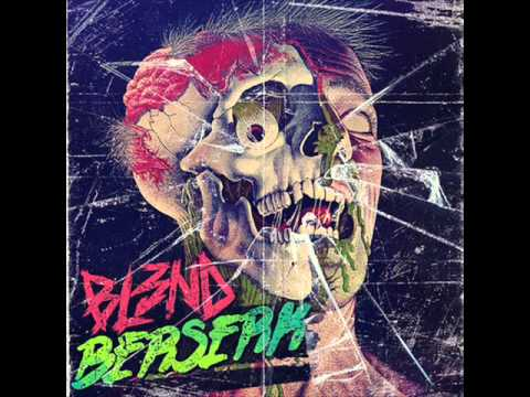 BERSERK - DJ BL3ND (ORIGINAL MIX)