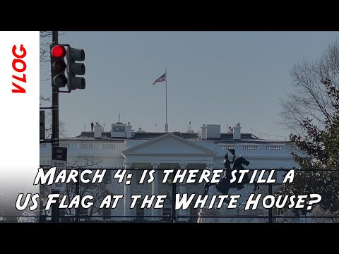 Is the US flag still flying at the White House and US Capitol on March 4?