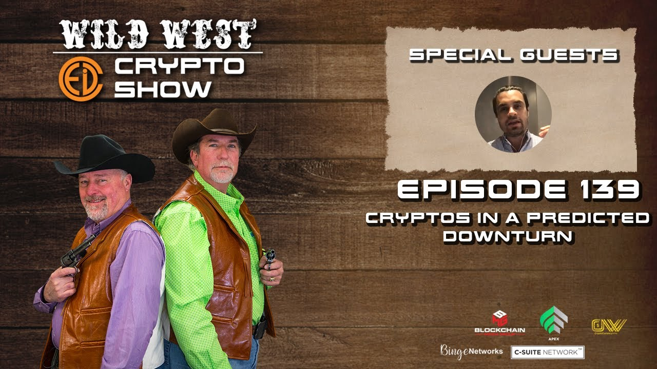 Wild West Crypto Show Episode 139 | Cryptos In A Predicted Downturn