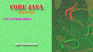 Core Java- Bangla Tutorial(Multithreading)- Class 65