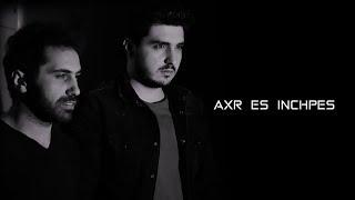 Karen Aslanyan & Sas Shakhparyan // AXR ES INCHPES // 2019