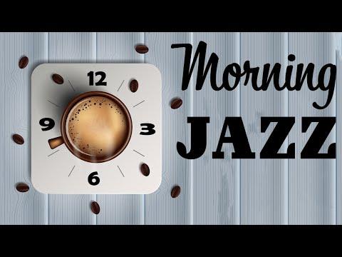 Awakening Morning JAZZ - Relaxing Coffee JAZZ Music to Start The Day &  Wake Up - Good Morning!