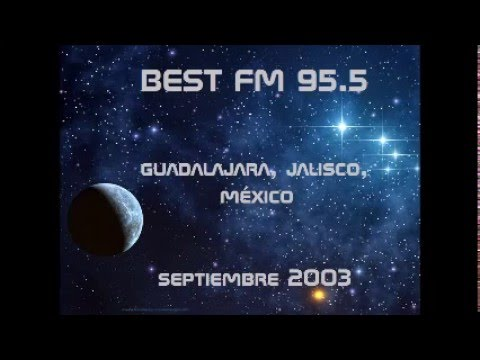 Best FM 95.5 Radio 2003 parte 1 Guadalajara Jalisco Mexico