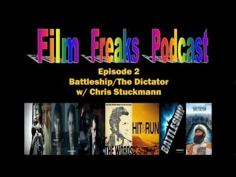 Film Freaks #2: Battleship/The Dictator (Guest: Chris Stuckmann)