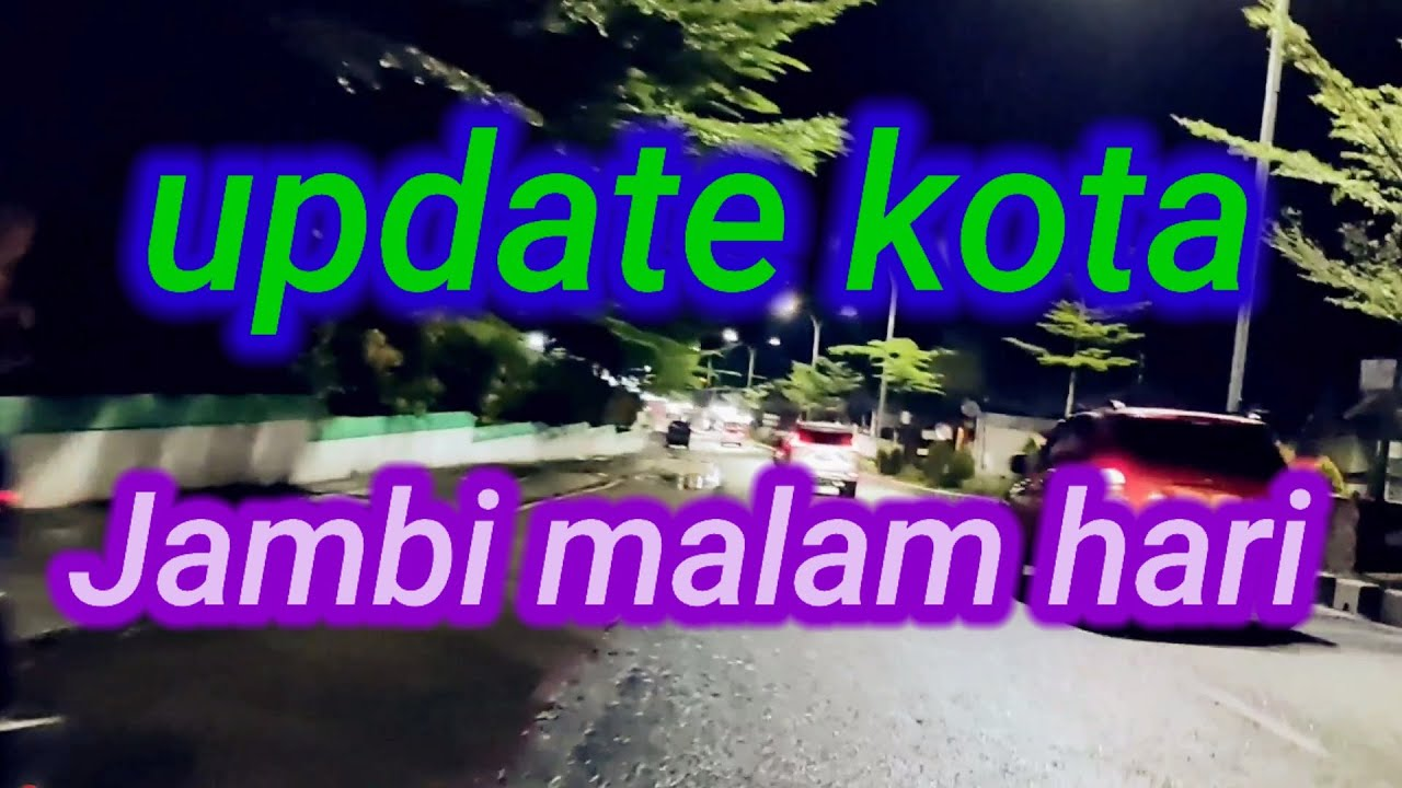 Update Kota Jambi Malam Hari