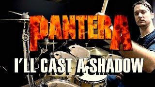PANTERA - I'll Cast A Shadow - Drum Cover