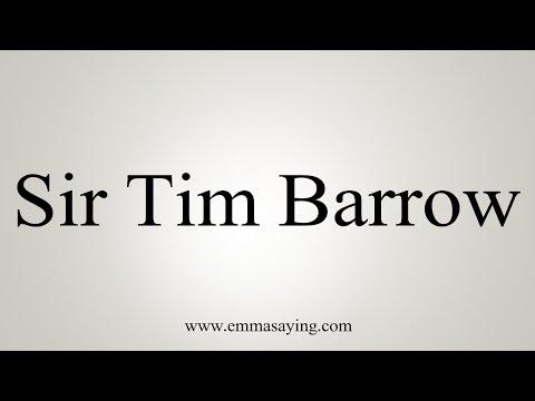 How to Pronounce Sir Tim Barrow