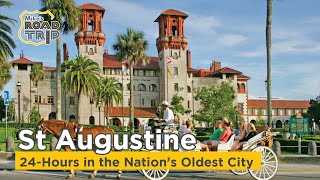 24 Hours in St Augustine Florida - The Nation's Oldest City