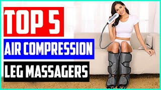 The 5 Best Air Compression Leg Massagers In 2019