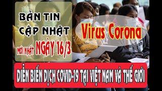 Cập nhật tình hình dịch virus corona ngày 16/3: Việt Nam có 57 ca nhiễm