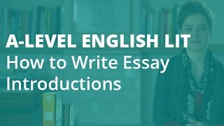 How to Write an A* Essay: The Introduction   A-level English Literature   AQA, OCR, Edexcel