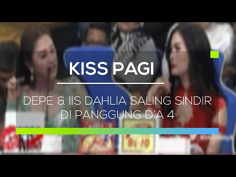 Depe dan Iis Dahlia Saling Sindir di Panggung D'A 4 - Kiss Pagi
