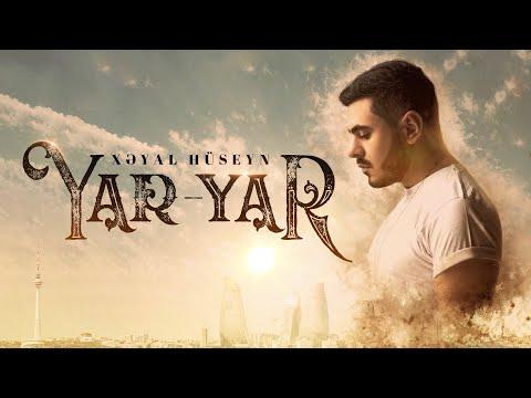 Xeyal Huseyn - Yar Yar(Yeni 2019)