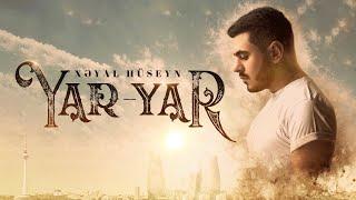 Download Xeyal Huseyn - Yar Yar Mp3 and Videos