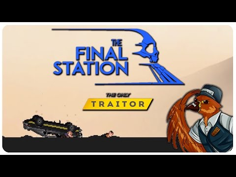 The Final Station: The Only Traitor DLC - The End Of The Road | The Final Station Gameplay