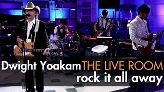 "Dwight Yoakam - ""Rock It All Away"" captured in The Live Room"