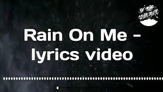 Rain On Me  Lyrics Video
