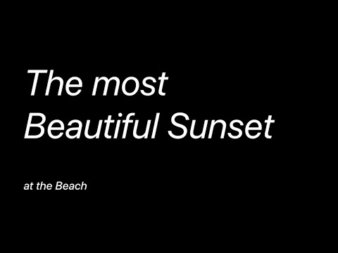 The most Beatiful Sunset at the Beach | relaxing music