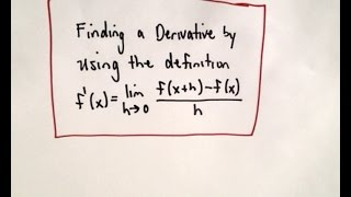 Finding a Derivative Using the Definition of a Derivative