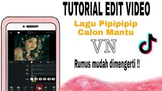 Download TUTORIAL EDIT VIDEO VN PIPIPIP CALON MANTU | SESUI BEAT KEDAP KEDIP KEREN