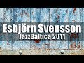 Esbjörn Svensson Tribute Concert - JazzBaltica 2011 [HD]